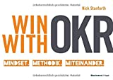Win with OKR: Mindset. Methodik. Miteinander.